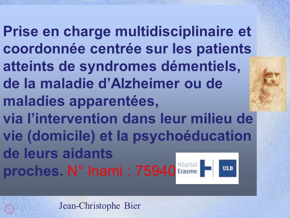 Prise en charge multidisciplinaire et coordonnée centrée sur les patients atteints de syndromes démentiels, de la maladie d'Alzheimer ou de maladies a