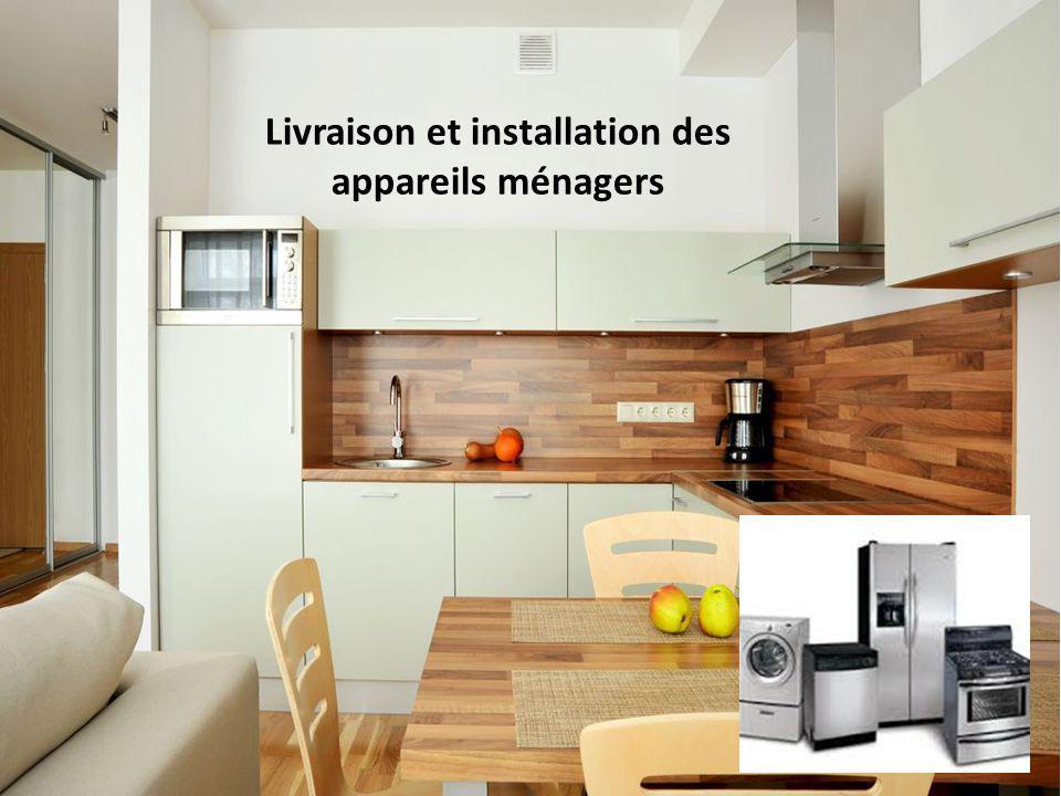 13 Livraison et installation des appareils ménagers