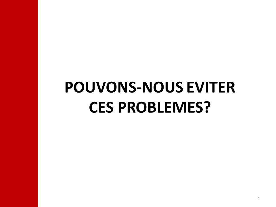 3 POUVONS-NOUS EVITER CES PROBLEMES
