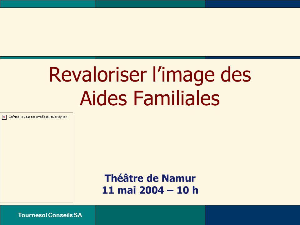 Tournesol Conseils SA Conférence de lancement11 mai 2004 Le folder : l'intérieur Un messge simple et humain Une distribution (30.000 ex.) Par les Aides Familiales Par nos soins