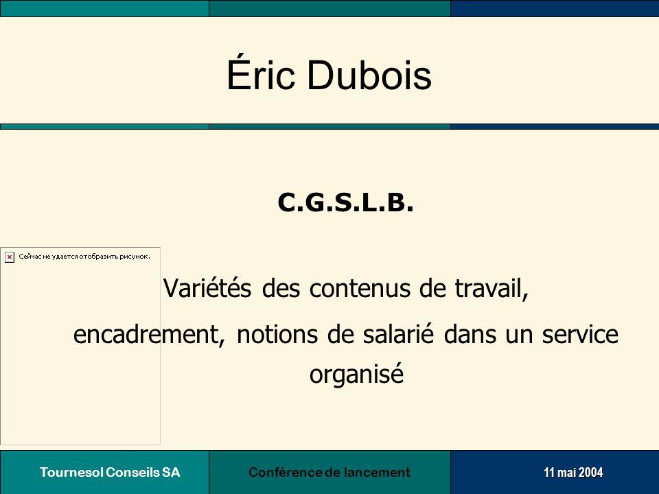 Tournesol Conseils SA Conférence de lancement11 mai 2004 Luc Pire Tournesol Conseil sa, administrateur délégué Présentation de la campagne et des outils
