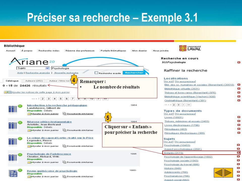 Préciser sa recherche – Exemple 3.1 5 Cliquer sur « Enfants » pour préciser la recherche Remarquer : Le nombre de résultats 4