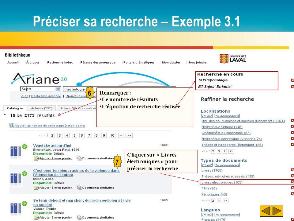 Préciser sa recherche – Exemple 3.1 7 6 Remarquer : Le nombre de résultats L'équation de recherche réalisée Cliquer sur « Livres électroniques » pour