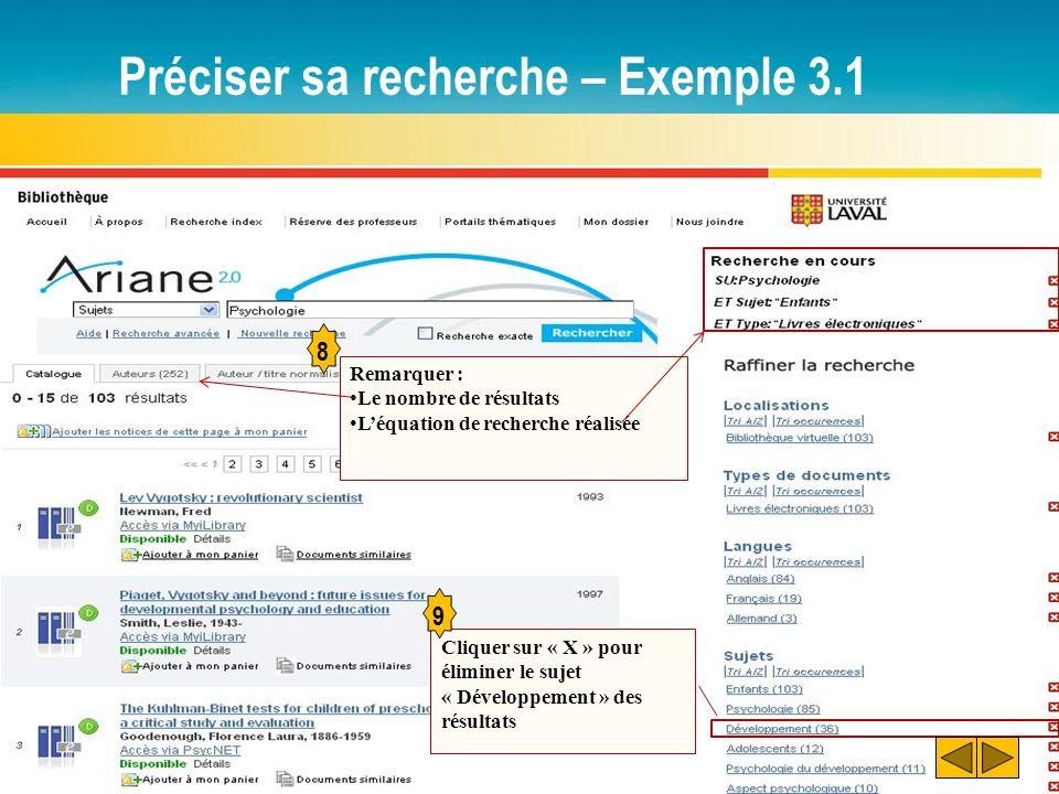 Préciser sa recherche – Exemple 3.1 8 Remarquer : Le nombre de résultats L'équation de recherche réalisée Cliquer sur « X » pour éliminer le sujet « Développement » des résultats 9