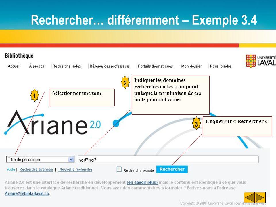 Rechercher… différemment – Exemple 3.4 1 Sélectionner une zone 2 Indiquer les domaines recherchés en les tronquant puisque la terminaison de ces mots pourrait varier Cliquer sur « Rechercher » 3