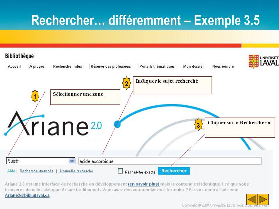 Rechercher… différemment – Exemple 3.5 1 Sélectionner une zone 2 Indiquer le sujet recherché Cliquer sur « Rechercher » 3