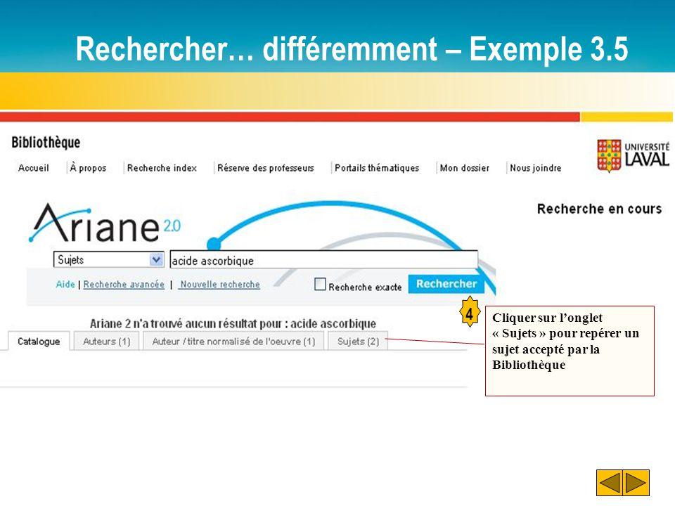 Rechercher… différemment – Exemple 3.5 4 Cliquer sur l'onglet « Sujets » pour repérer un sujet accepté par la Bibliothèque