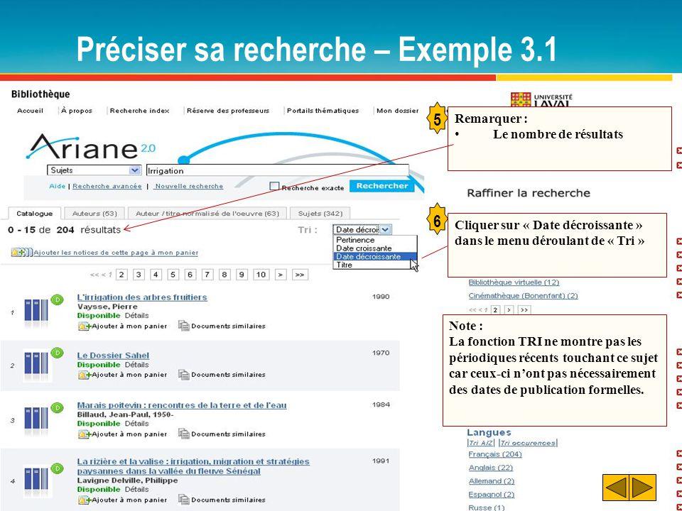 Préciser sa recherche – Exemple 3.1 5 Remarquer : Le nombre de résultats Cliquer sur « Date décroissante » dans le menu déroulant de « Tri » 6 Note :