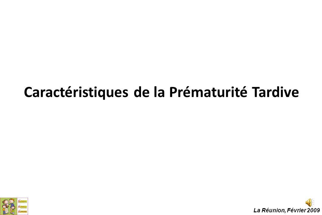 Caractéristiques de la Prématurité Tardive La Réunion, Février 2009