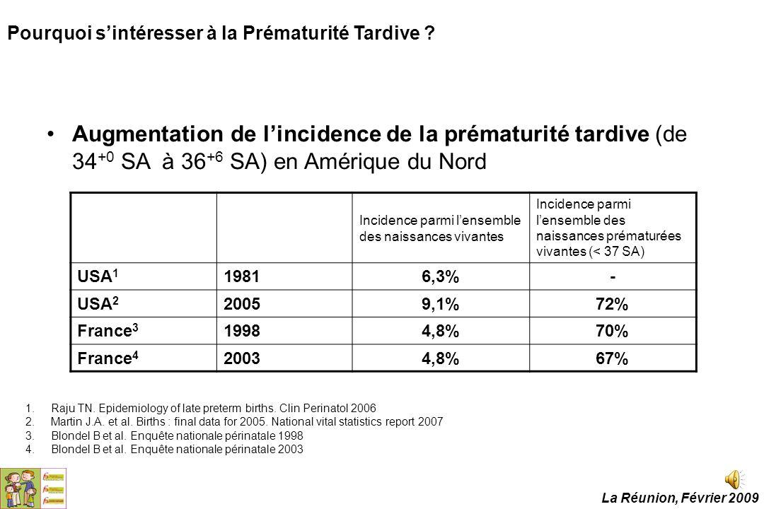 Pourquoi s'intéresser à la Prématurité Tardive ? Augmentation de l'incidence de la prématurité tardive (de 34 +0 SA à 36 +6 SA) en Amérique du Nord In