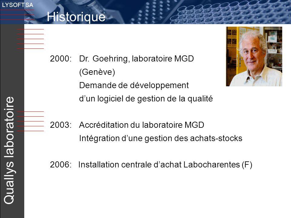 7 LYSOFT SA Historique 2000: Dr. Goehring, laboratoire MGD (Genève) Demande de développement d'un logiciel de gestion de la qualité 2003: Accréditatio