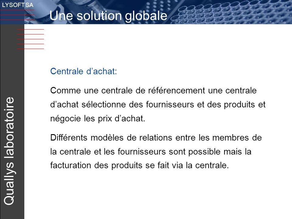 8 LYSOFT SA Une solution globale Centrale d'achat: Comme une centrale de référencement une centrale d'achat sélectionne des fournisseurs et des produi