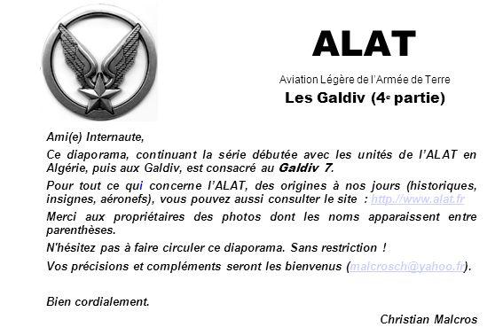 ALAT Aviation Légère de l'Armée de Terre Les Galdiv (4 e partie) Ami(e) Internaute, Ce diaporama, continuant la série débutée avec les unités de l'ALA