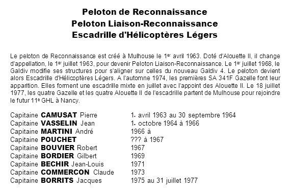 Peloton de Reconnaissance Peloton Liaison-Reconnaissance Escadrille d'Hélicoptères Légers Le peloton de Reconnaissance est créé à Mulhouse le 1 er avr
