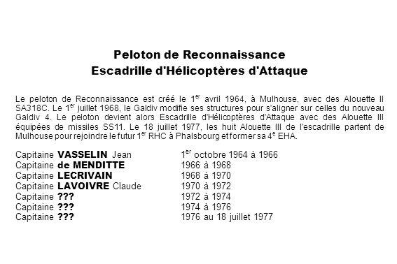 Peloton de Reconnaissance Escadrille d'Hélicoptères d'Attaque Le peloton de Reconnaissance est créé le 1 er avril 1964, à Mulhouse, avec des Alouette