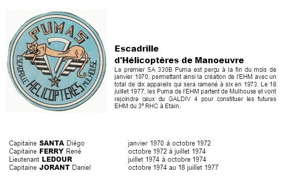 Escadrille d'Hélicoptères de Manoeuvre Le premier SA 330B Puma est perçu à la fin du mois de janvier 1970, permettant ainsi la création de l'EHM avec