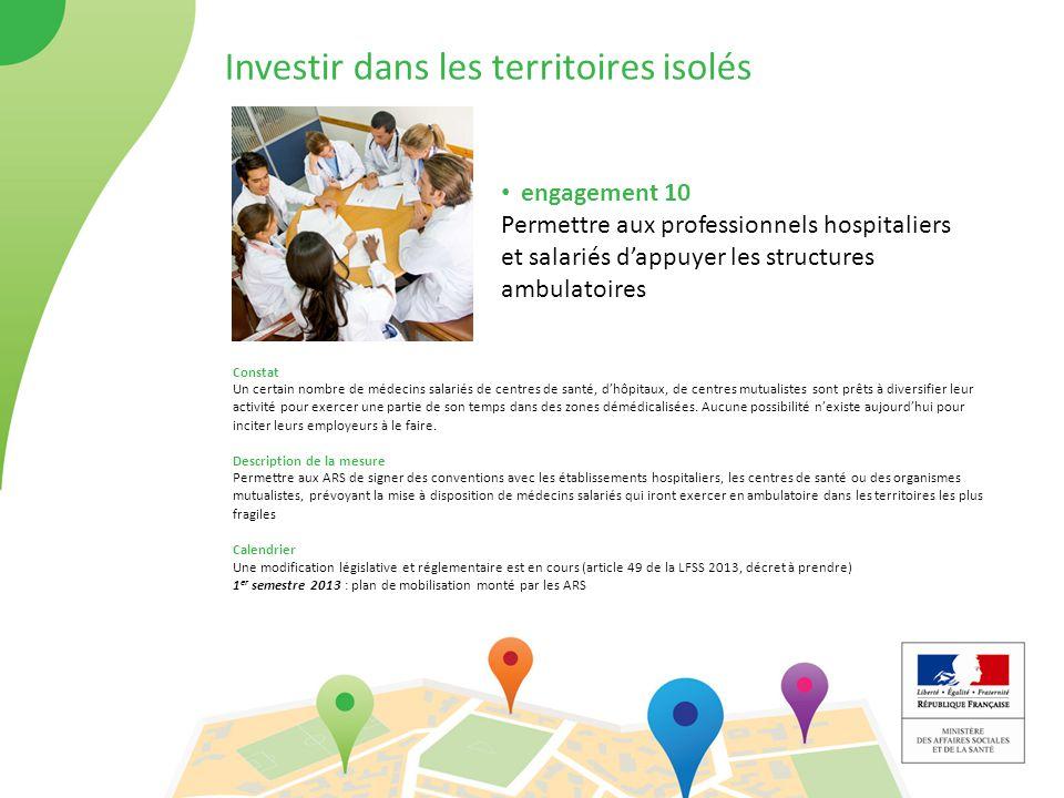 Investir dans les territoires isolés engagement 10 Permettre aux professionnels hospitaliers et salariés d'appuyer les structures ambulatoires Constat