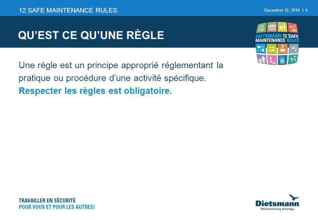 December 12, 2014 | 4 Une règle est un principe approprié réglementant la pratique ou procédure d'une activité spécifique.