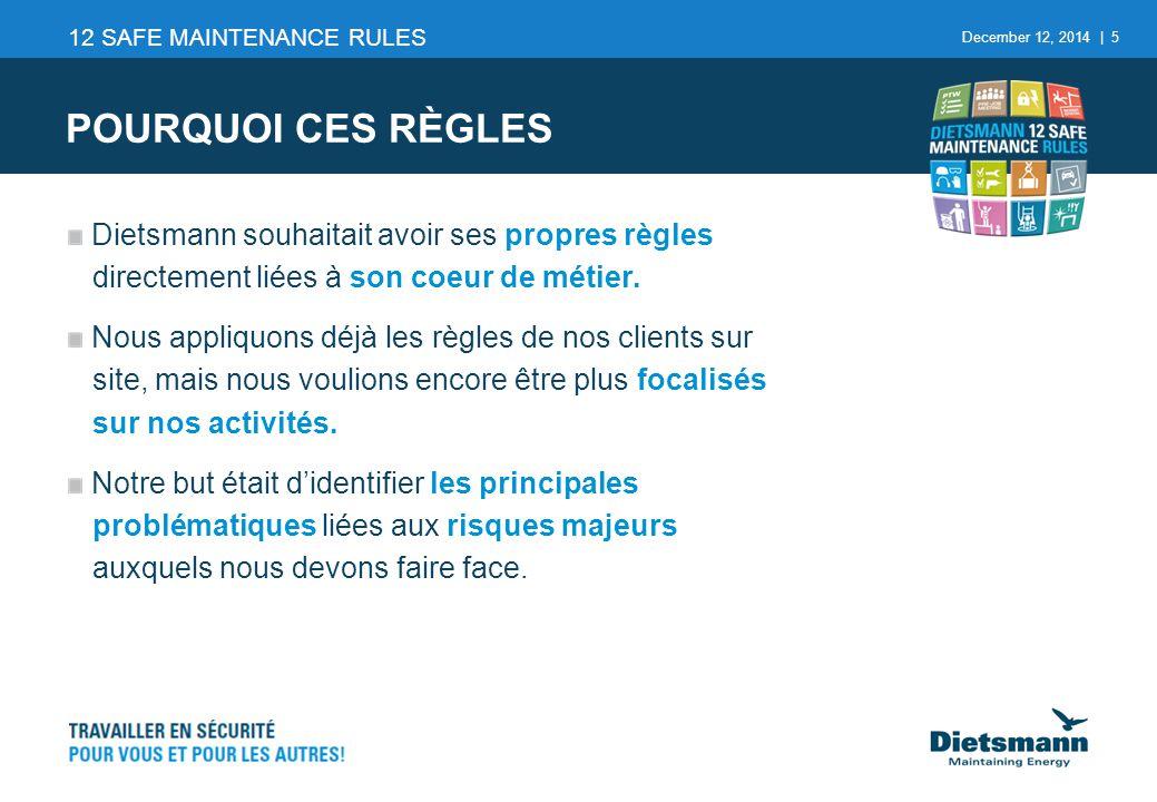 December 12, 2014   6 Sur le site du client, garder en tête que nous devons appliquer et respecter les règles du client et les procédures.