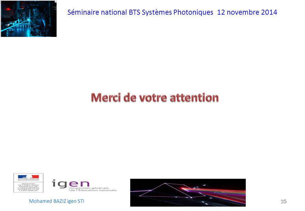 Séminaire national BTS Systèmes Photoniques 12 novembre 2014 Mohamed BAZIZ igen STI 15