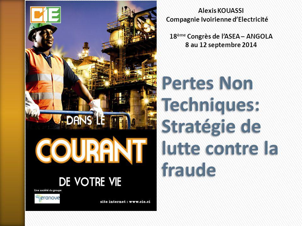 Pertes Non Techniques: Stratégie de lutte contre la fraude Alexis KOUASSI Compagnie Ivoirienne d'Electricité 18 ème Congrès de l'ASEA – ANGOLA 8 au 12