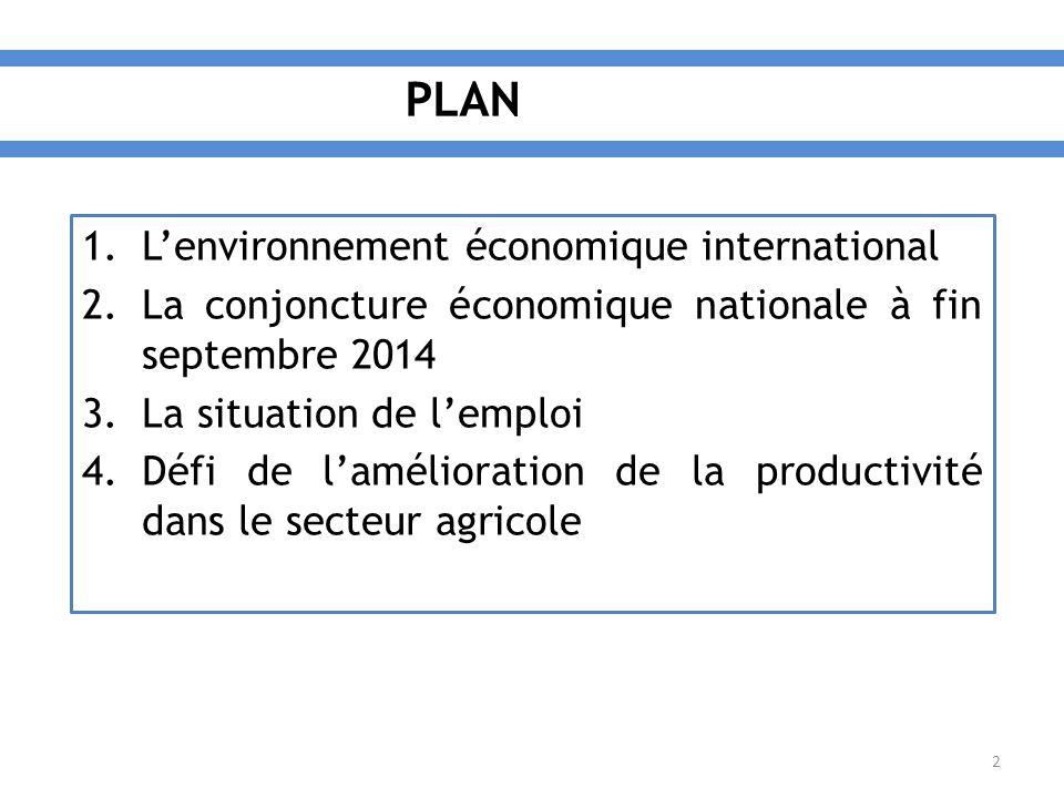 1.L'environnement économique international 2.La conjoncture économique nationale à fin septembre 2014 3.La situation de l'emploi 4.Défi de l'amélioration de la productivité dans le secteur agricole 2