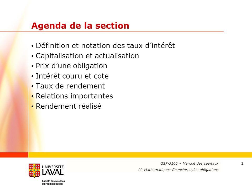 www.ulaval.ca 3 Taux d'intérêt effectif par période Notation: r Définition: Ratio du montant d'intérêt I gagné durant une période sur la somme (ou principal) investie P 0 au début de cette période.