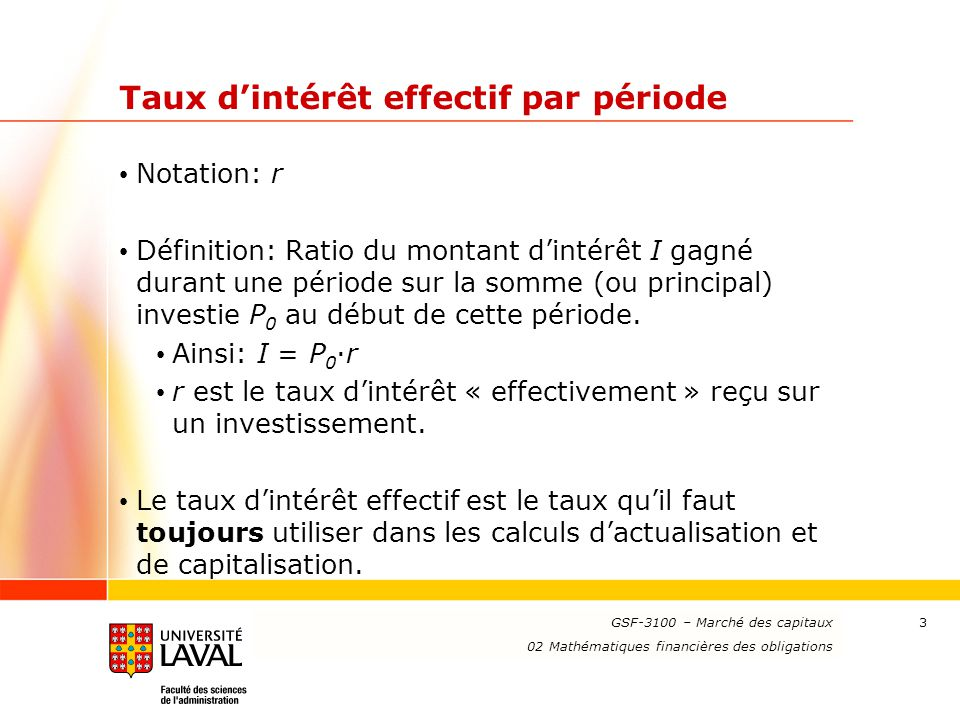 www.ulaval.ca 34 Rendement réalisé (total return) Notation: R Définition: Taux d'actualisation rendant égale la valeur présente de la valeur finale d'un investissement à sa valeur initiale.
