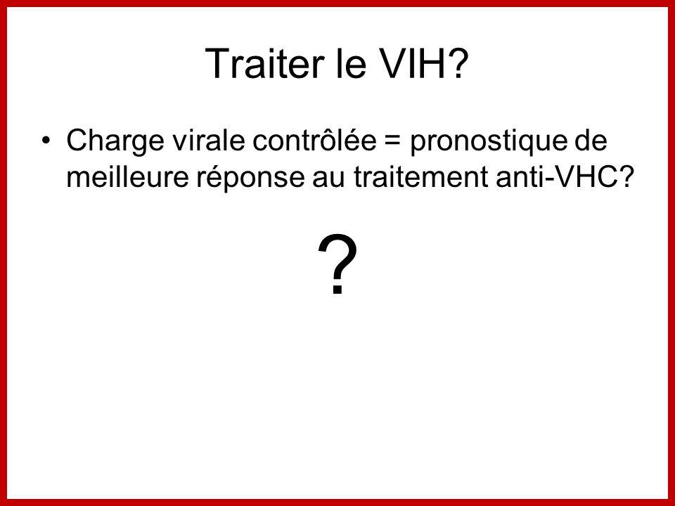 Traiter le VIH? Charge virale contrôlée = pronostique de meilleure réponse au traitement anti-VHC? ?