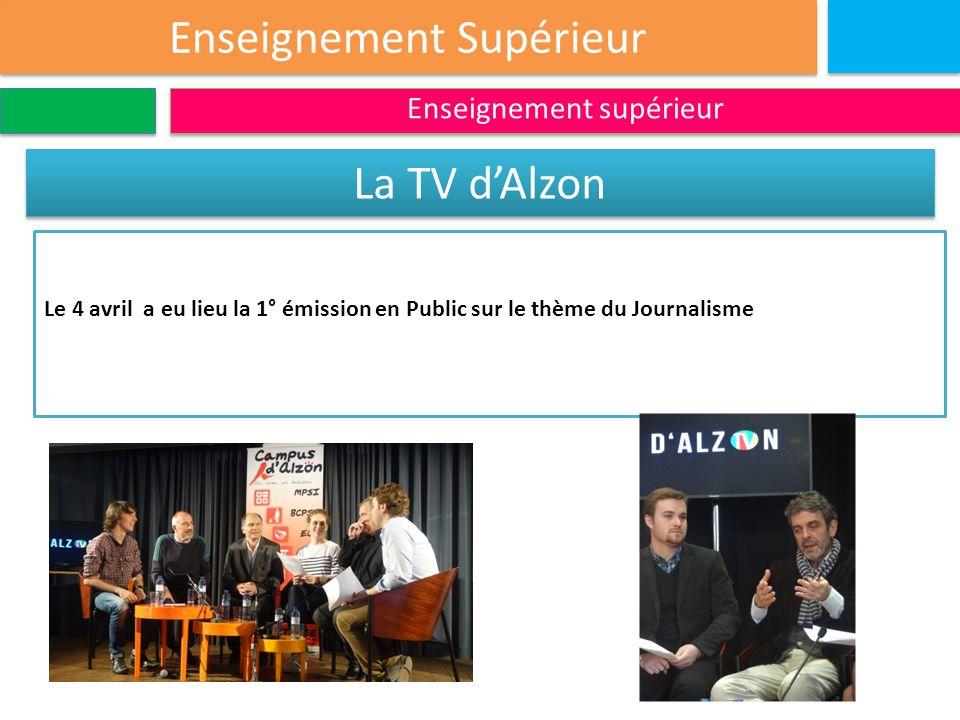 Enseignement Supérieur Enseignement supérieur La TV d'Alzon Le 4 avril a eu lieu la 1° émission en Public sur le thème du Journalisme