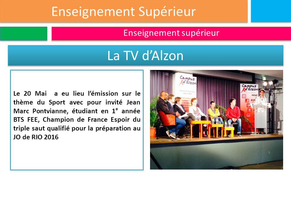 Enseignement Supérieur Enseignement supérieur La TV d'Alzon Le 20 Mai a eu lieu l'émission sur le thème du Sport avec pour invité Jean Marc Pontvianne, étudiant en 1° année BTS FEE, Champion de France Espoir du triple saut qualifié pour la préparation au JO de RIO 2016