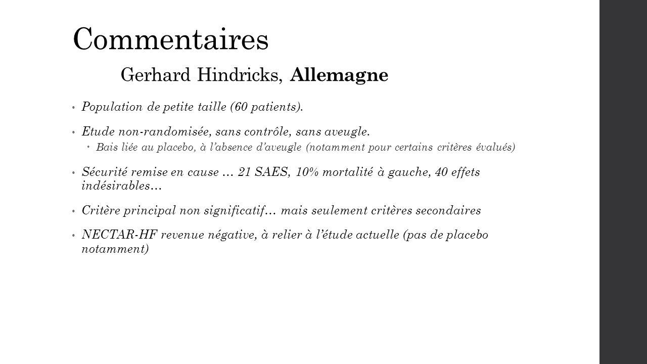 Commentaires Gerhard Hindricks, Allemagne Population de petite taille (60 patients). Etude non-randomisée, sans contrôle, sans aveugle.  Bais liée au