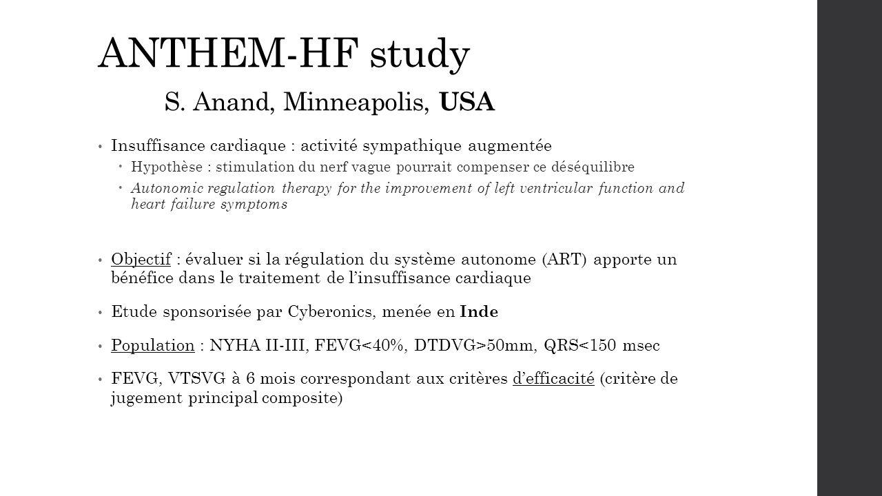 ANTHEM-HF study S. Anand, Minneapolis, USA Insuffisance cardiaque : activité sympathique augmentée  Hypothèse : stimulation du nerf vague pourrait co