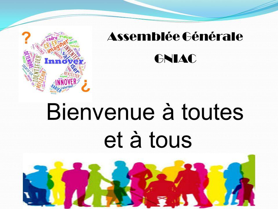 Assemblée Générale GNIAC Bienvenue à toutes et à tous