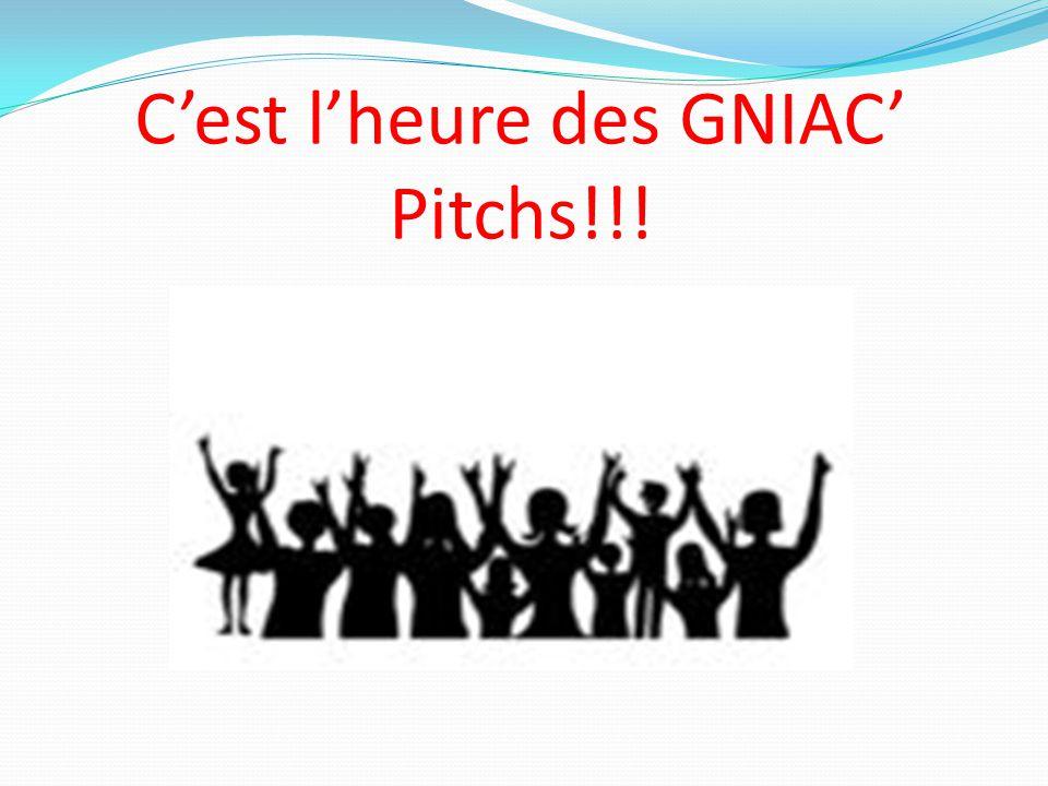 C'est l'heure des GNIAC' Pitchs!!!