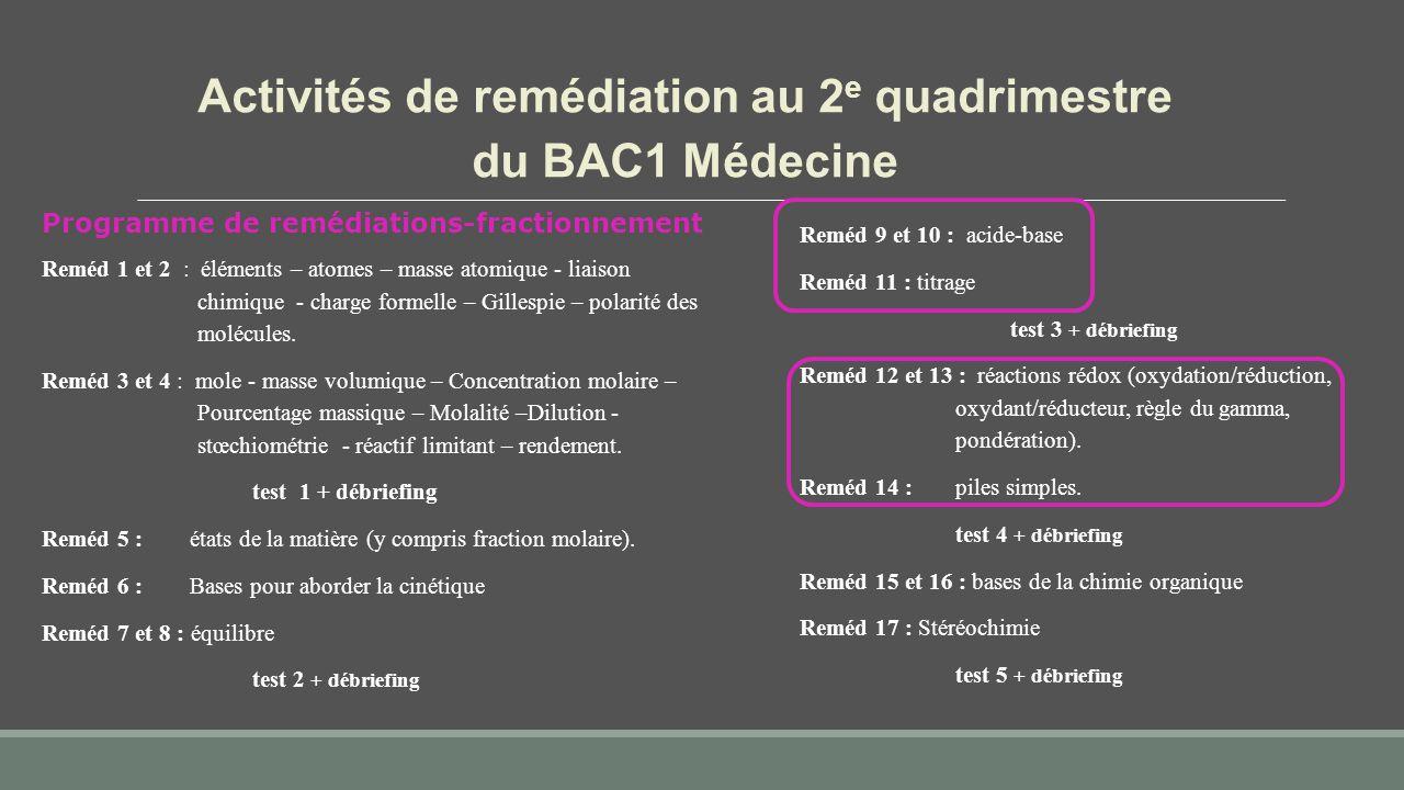 Activités de remédiation au 2 e quadrimestre du BAC1 Médecine Reméd 1 et 2 : éléments – atomes – masse atomique - liaison chimique - charge formelle –