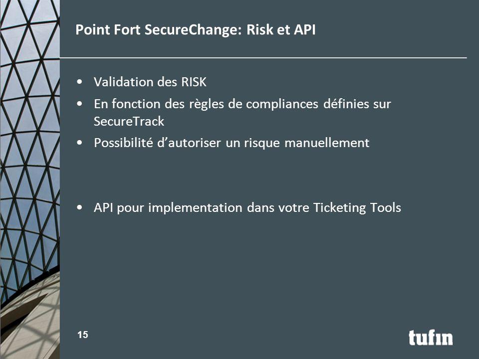 Validation des RISK En fonction des règles de compliances définies sur SecureTrack Possibilité d'autoriser un risque manuellement API pour implementat
