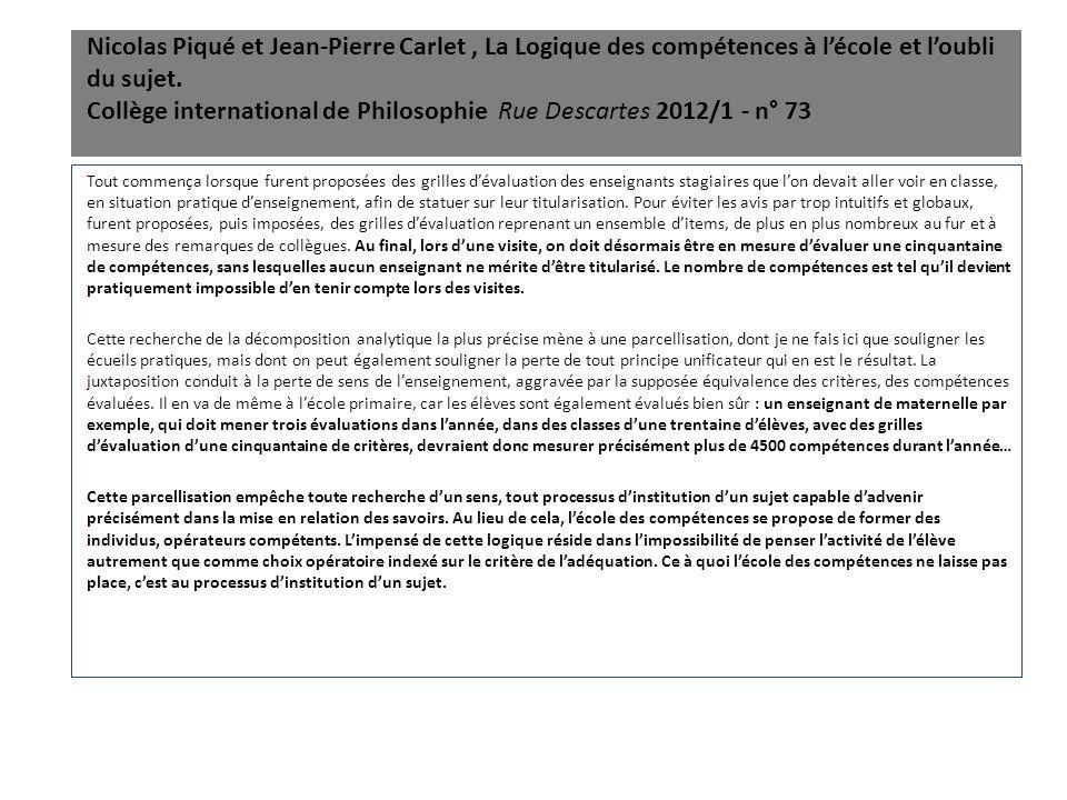 Nicolas Piqué et Jean-Pierre Carlet, La Logique des compétences à l'école et l'oubli du sujet. Collège international de Philosophie Rue Descartes 2012