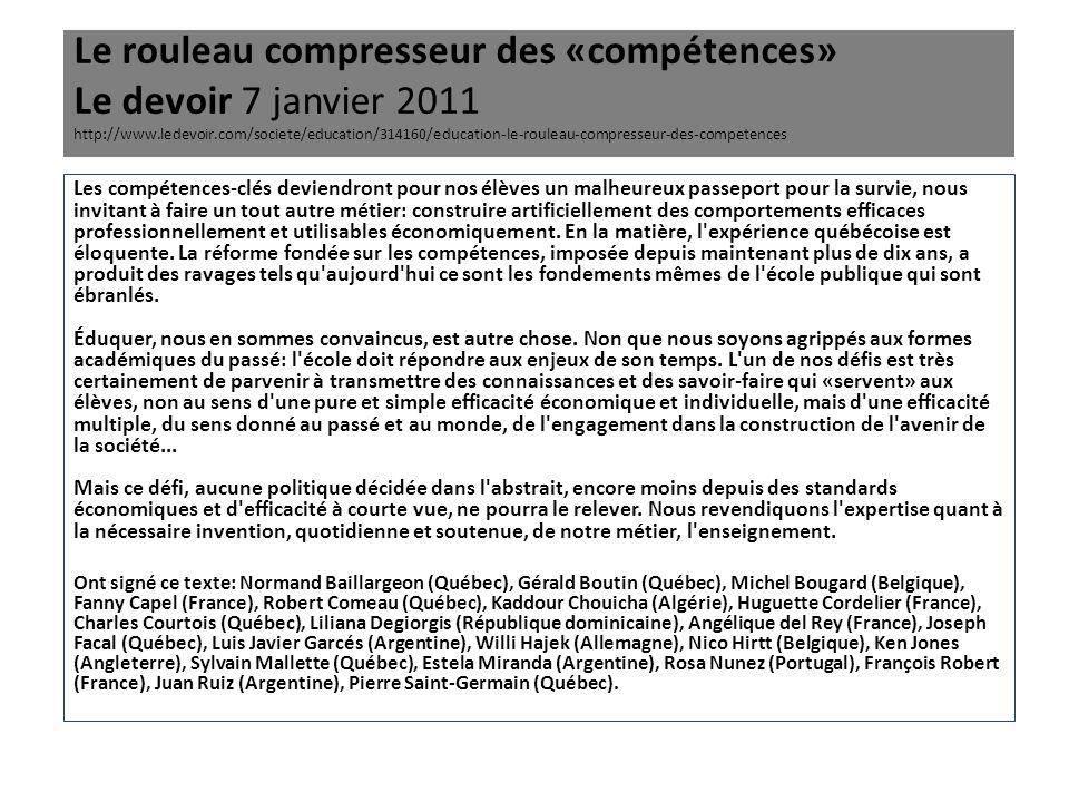 Le rouleau compresseur des «compétences» Le devoir 7 janvier 2011 http://www.ledevoir.com/societe/education/314160/education-le-rouleau-compresseur-de