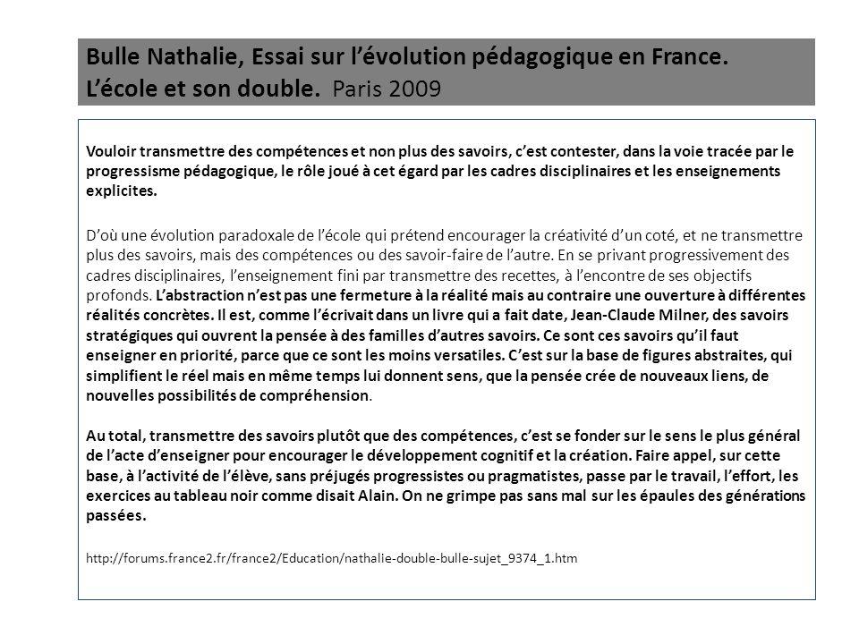 Bulle Nathalie, Essai sur l'évolution pédagogique en France. L'école et son double. Paris 2009 Vouloir transmettre des compétences et non plus des sav