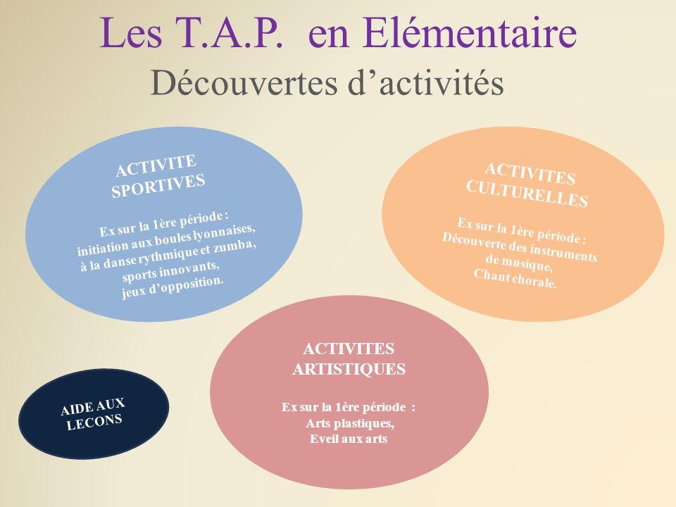 Les T.A.P. en Elémentaire Découvertes d'activités ACTIVITE SPORTIVES Ex sur la 1ère période : initiation aux boules lyonnaises, à la danse rythmique e