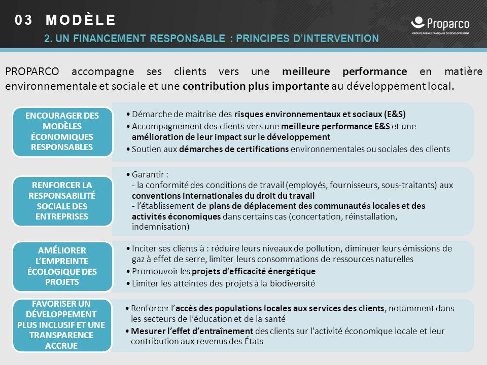 2. UN FINANCEMENT RESPONSABLE : PRINCIPES D'INTERVENTION PROPARCO accompagne ses clients vers une meilleure performance en matière environnementale et