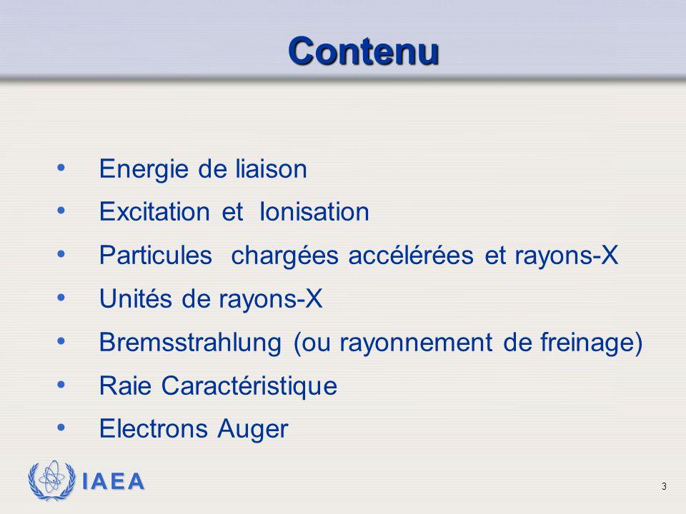 IAEA Energie de liaison Excitation et Ionisation Particules chargées accélérées et rayons-X Unités de rayons-X Bremsstrahlung (ou rayonnement de frein