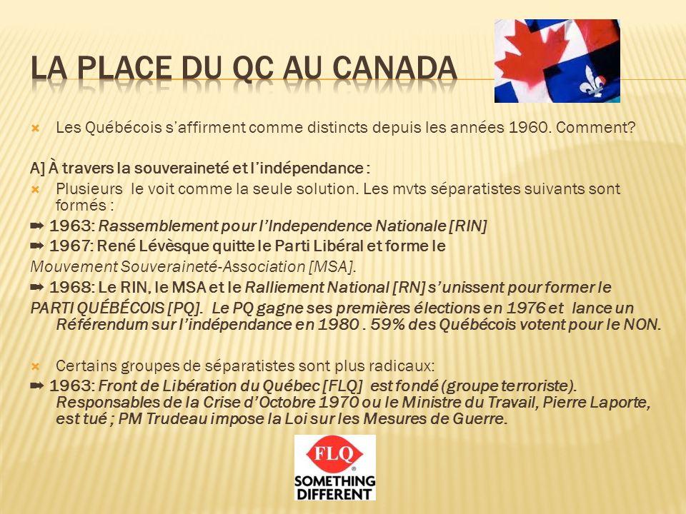  Les Québécois s'affirment comme distincts depuis les années 1960.