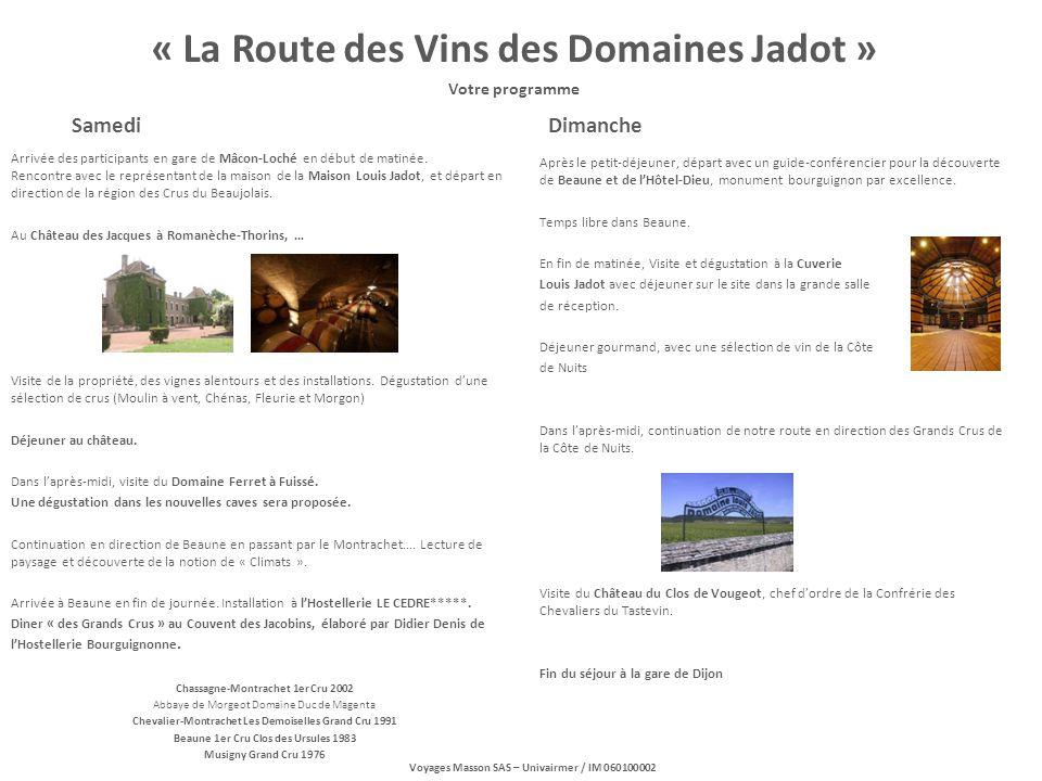« La Route des Vins des Domaines Jadot » Votre programme Samedi Arrivée des participants en gare de Mâcon-Loché en début de matinée.