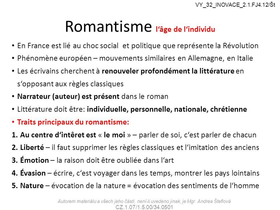 Romantisme l'âge de l'individu En France est lié au choc social et politique que représente la Révolution Phénomène européen – mouvements similaires e