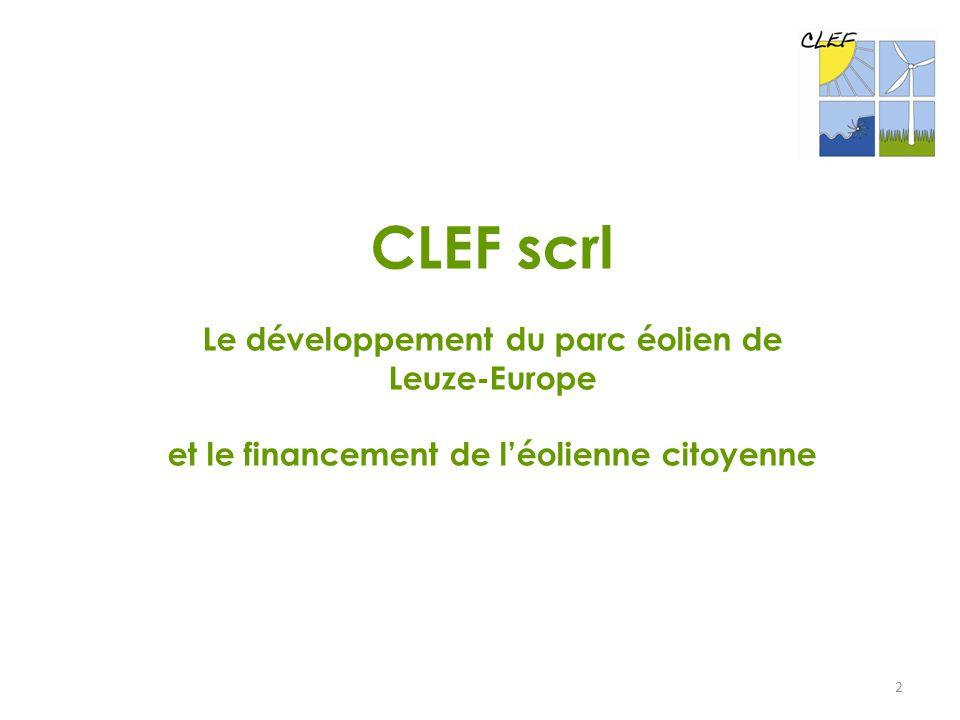 2 CLEF scrl Le développement du parc éolien de Leuze-Europe et le financement de l'éolienne citoyenne