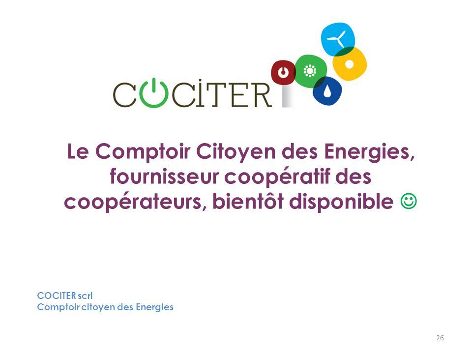 26 COCITER scrl Comptoir citoyen des Energies Le Comptoir Citoyen des Energies, fournisseur coopératif des coopérateurs, bientôt disponible