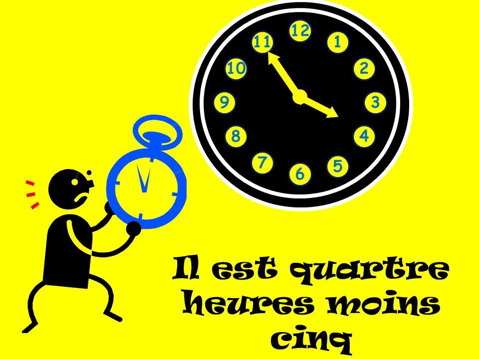 1 2 3 4 5 6 7 8 9 10 11 12 Il est quartre heures moins cinq
