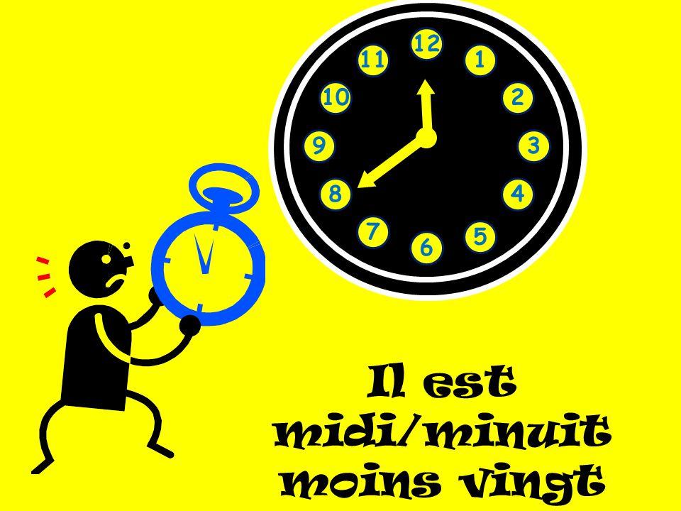 1 2 3 4 5 6 7 8 9 10 11 12 Il est midi/minuit moins vingt